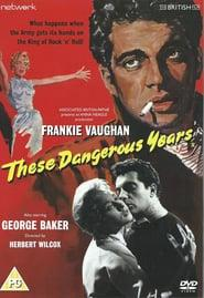 Best Music Movies of 1957 : These Dangerous Years