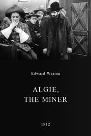 Best Western Movies of 1912 : Algie, the Miner