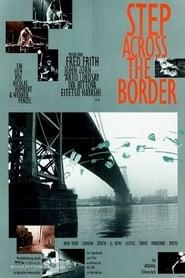 Best Documentary Movies of 1990 : Step Across the Border