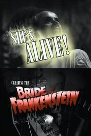 Best Documentary Movies of 1999 : She's Alive! Creating the Bride of Frankenstein