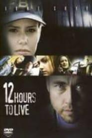 Best Tv Movie Movies of 2006 : 12 Hours to Live