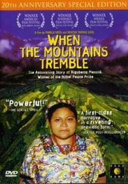 Best Documentary Movies of 1983 : When the Mountains Tremble