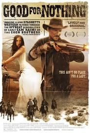 Best Western Movies of 2011 : Good for Nothing