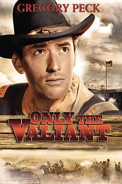 Best Adventure Movies of 1951 : Only the Valiant