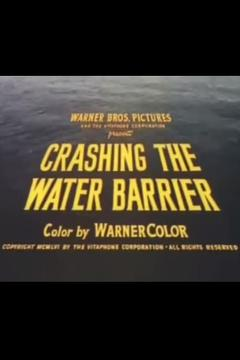 Best Documentary Movies of 1956 : Crashing the Water Barrier