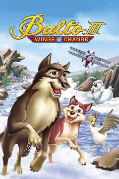 Best Family Movies of 2004 : Balto III: Wings of Change
