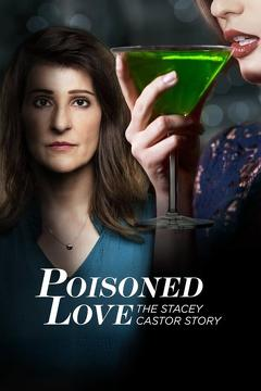 Best Thriller Movies of This Year: Poisoned Love: The Stacey Castor Story