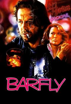 Best Drama Movies of 1987 : Barfly