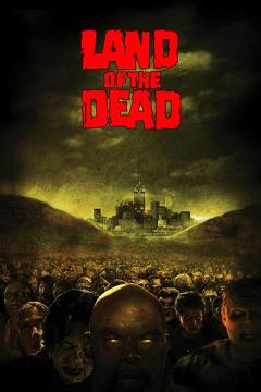 Best Science Fiction Movies of 2005 : Land of the Dead