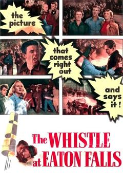 Best Drama Movies of 1951 : The Whistle at Eaton Falls