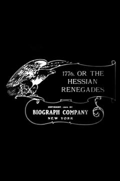 Best Drama Movies of 1909 : 1776, or The Hessian Renegades
