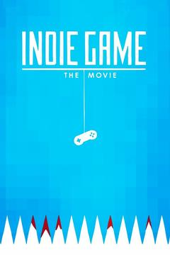 Best Documentary Movies of 2012 : Indie Game: The Movie