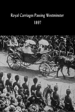 Best Documentary Movies of 1897 : Royal Carriages Passing Westminster