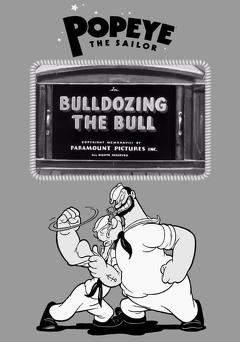 Best Animation Movies of 1938 : Bulldozing the Bull
