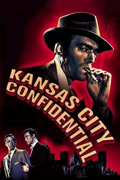 Best Crime Movies of 1952 : Kansas City Confidential