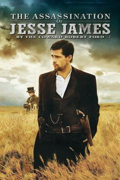 Best Action Movies of 2007 : The Assassination of Jesse James by the Coward Robert Ford