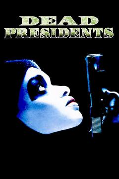 Best Action Movies of 1995 : Dead Presidents