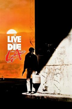 Best Action Movies of 1985 : To Live and Die in L.A.
