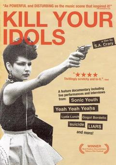 Best Documentary Movies of 2006 : Kill Your Idols: More.