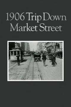 Best History Movies of 1906 : A Trip Down Market St. before the Fire