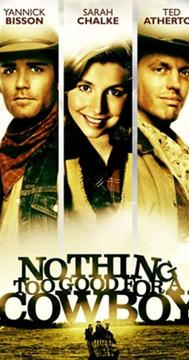 Best Western Movies of 1998 : Nothing Too Good for a Cowboy