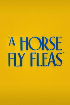 Best Family Movies of 1947 : A Horse Fly Fleas