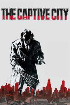 Best Crime Movies of 1952 : The Captive City