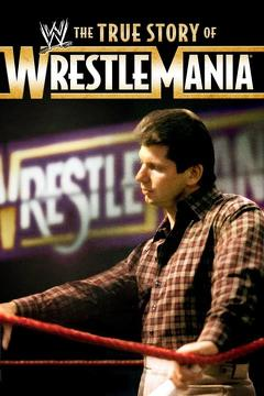 Best History Movies of 2011 : WWE: The True Story of WrestleMania