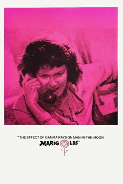 Best Drama Movies of 1972 : The Effect of Gamma Rays on Man-in-the-Moon Marigolds