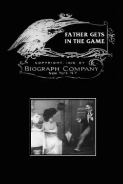 Best Comedy Movies of 1908 : Father Gets in the Game
