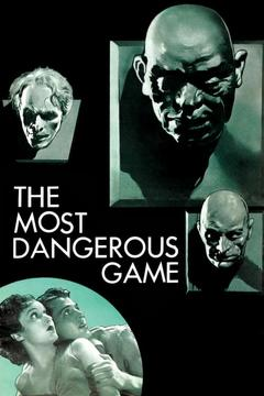 Best Thriller Movies of 1932 : The Most Dangerous Game