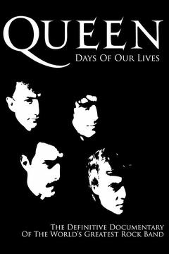 Best Music Movies of 2011 : Queen: Days of Our Lives