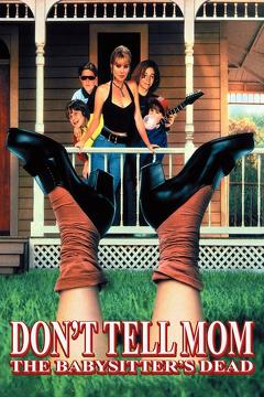 Best Family Movies of 1991 : Don't Tell Mom the Babysitter's Dead
