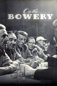 Best Documentary Movies of 1957 : On the Bowery