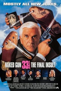 Best Crime Movies of 1994 : Naked Gun 33?: The Final Insult