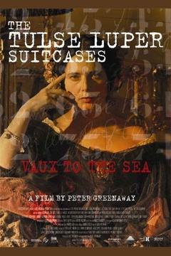 Best War Movies of 2004 : The Tulse Luper Suitcases, Part 2: Vaux to the Sea
