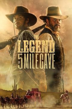 Best Western Movies of 2019 : The Legend of 5 Mile Cave