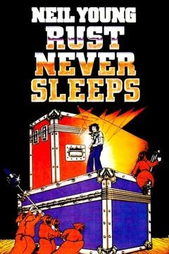 Best Music Movies of 1979 : Rust Never Sleeps