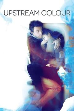 Best Science Fiction Movies of 2013 : Upstream Color