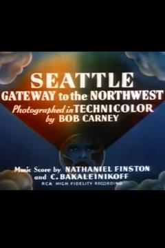 Best Documentary Movies of 1940 : Seattle: Gateway to the Northwest