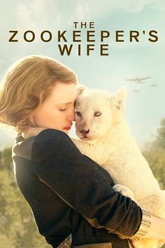 Best History Movies of 2017 : The Zookeeper's Wife