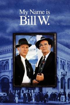 Best Tv Movie Movies of 1989 : My Name Is Bill W.