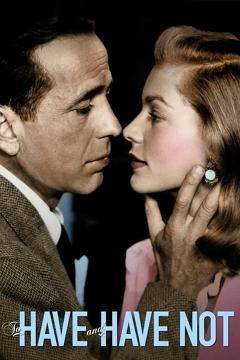 Best Romance Movies of 1944 : To Have and Have Not