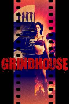 Best Thriller Movies of 2007 : Grindhouse