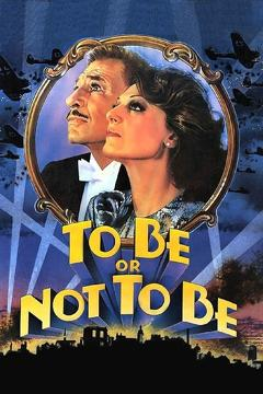 Best Comedy Movies of 1983 : To Be or Not to Be
