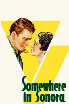 Best Action Movies of 1933 : Somewhere in Sonora