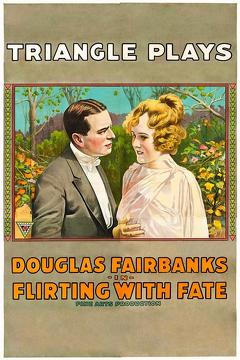 Best Adventure Movies of 1916 : Flirting with Fate