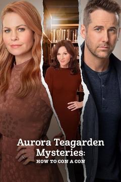 Best Mystery Movies of This Year: Aurora Teagarden Mysteries: How to Con A Con