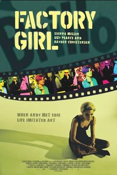 Best History Movies of 2006 : Factory Girl