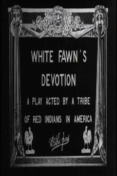 Best Drama Movies of 1910 : White Fawn's Devotion: A Play Acted by a Tribe of Red Indians in America